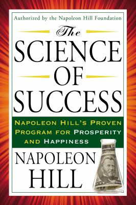 cover of The Science of Success: Napoleon Hill's Proven Program for Prosperity and Happiness