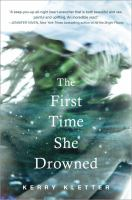 The First Time She Drowned by Kletter, Kerry © 2016 (Added: 8/18/16)
