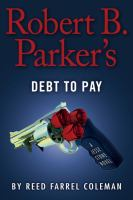 Robert B. Parker's Debt To Pay : A Jesse Stone Novel by Coleman, Reed Farrel © 2016 (Added: 9/13/16)