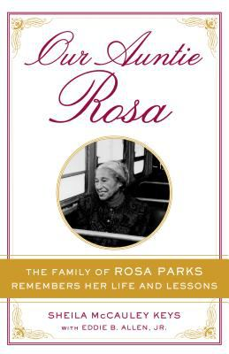 Our Auntie Rosa: the family of Rosa Parks remembers her life and lessons