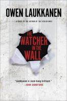 The Watcher In The Wall : A Stevens And Windermere Novel by Laukkanen, Owen © 2016 (Added: 5/18/16)
