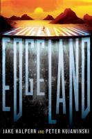 Edgeland by Halpern, Jake © 2017 (Added: 7/17/17)