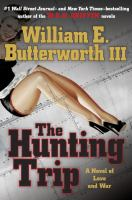 The Hunting Trip : A Novel Of Love And War by Butterworth, W. E. (William Edmund) © 2015 (Added: 1/28/16)