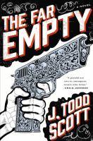 The Far Empty by Scott, J. Todd © 2016 (Added: 8/24/16)