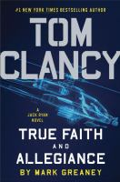 Tom Clancy True Faith And Allegiance by Greaney, Mark © 2016 (Added: 12/6/16)
