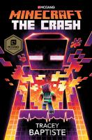 Minecraft++the+crash by Baptiste, Tracey © 2018 (Added: 9/13/18)