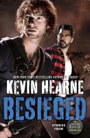 Besieged : Stories From The Iron Druid Chronicles by Hearne, Kevin © 2017 (Added: 7/11/17)
