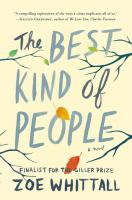 The Best Kind Of People : A Novel by Whittall, Zoe © 2017 (Added: 9/19/17)