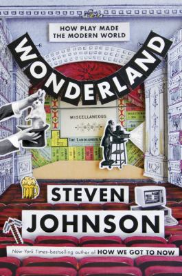 cover of Wonderland: How Play Made the Modern World