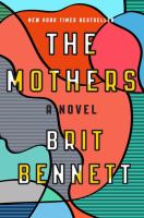 The Mothers : A Novel by Bennett, Brit © 2016 (Added: 10/13/16)