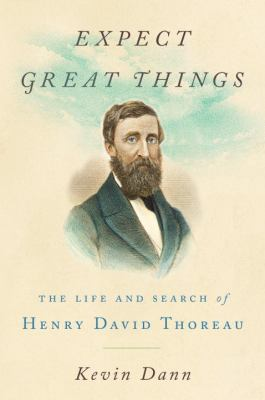 cover of Expect Great Things: The Life and Search of Henry David Thoreau