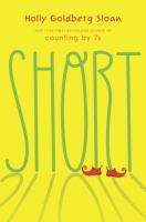 Short by Sloan, Holly Goldberg © 2017 (Added: 2/15/17)