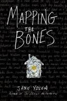 Mapping The Bones by Yolen, Jane © 2018 (Added: 3/8/18)