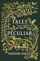 Tales Of The Peculiar by Riggs, Ransom © 2016 (Added: 9/6/16)