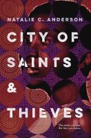 City Of Saints & Thieves by Anderson, Natalie C. © 2017 (Added: 2/17/17)