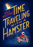 Time+traveling+with+a+hamster by Welford, Ross © 2016 (Added: 12/28/16)