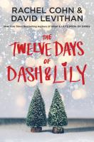 The Twelve Days Of Dash & Lily by Cohn, Rachel © 2016 (Added: 11/18/16)
