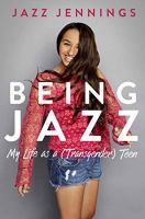 Being Jazz : My Life As A (transgender) Teen by Jennings, Jazz © 2016 (Added: 9/14/16)
