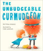 The+unbudgeable+curmudgeon by Burgess, Matthew © 2019 (Added: 5/1/19)