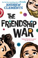 The+friendship+war by Clements, Andrew © 2019 (Added: 1/30/19)