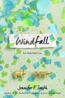 Windfall by Smith, Jennifer E. © 2017 (Added: 7/17/17)