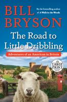 Book cover of The Road to Little Dribbling: Adventures of an American in Britain