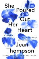 She Poured Out Her Heart by Thompson, Jean © 2016 (Added: 8/29/16)