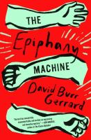The Epiphany Machine by Gerrard, David Burr © 2017 (Added: 7/18/17)