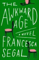 The Awkward Age by Segal, Francesca © 2017 (Added: 5/17/17)