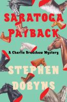 Saratoga Payback : A Charlie Bradshaw Mystery by Dobyns, Stephen © 2017 (Added: 3/20/17)