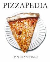Pizzapedia : An Illustrated Guide To Everyone's Favorite Food by Bransfield, Dan © 2018 (Added: 8/9/18)