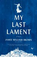 My Last Lament by Brown, James William © 2017 (Added: 9/7/17)