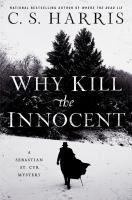Why Kill the Innocent: A Sebastian St. Cyr Mystery