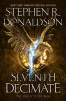 Seventh Decimate by Donaldson, Stephen R. © 2017 (Added: 11/14/17)