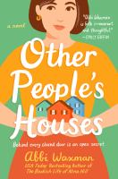 Other People's Houses by Waxman, Abbi © 2018 (Added: 4/16/18)