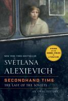 Secondhand Time : The Last Of The Soviets by Aleksievich, Svetlana © 2017 (Added: 6/16/17)