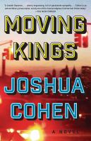 Moving Kings : A Novel by Cohen, Joshua © 2017 (Added: 7/17/17)