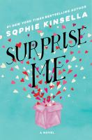 Surprise Me : A Novel by Kinsella, Sophie © 2018 (Added: 2/13/18)