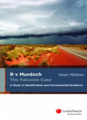 R v Murdoch: the Falconio Case: a Study in Identification and Circumstantial Evidence