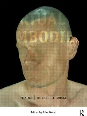 Virtual Embodied: presence/practice/technology