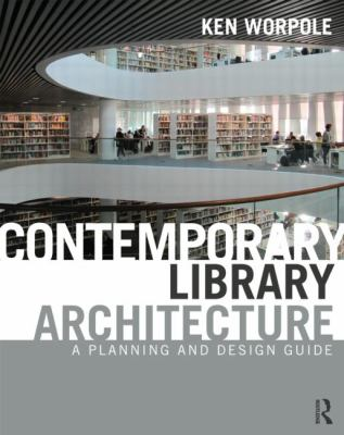 Contemporary Library Architecture : a planning and design guide