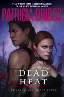 Dead Heat : An Alpha And Omega Novel by Briggs, Patricia © 2015 (Added: 3/3/15)