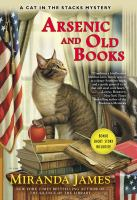 Arsenic And Old Books : A Cat In The Stacks Mystery by James, Miranda © 2015 (Added: 4/3/15)