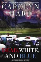 Dead, White, And Blue by Hart, Carolyn G. &copy; 2013 (Added: 5/7/13)