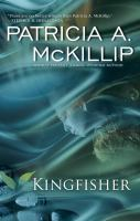 Kingfisher by McKillip, Patricia A. © 2016 (Added: 5/4/16)