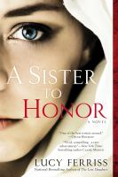 A Sister To Honor : A Novel by Ferriss, Lucy © 2015 (Added: 4/7/15)