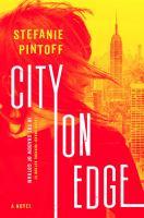City On Edge : A Novel by Pintoff, Stefanie © 2016 (Added: 11/29/16)