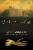 The Darkling Bride : A Novel by Andersen, Laura © 2018 (Added: 4/13/18)