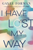 I Have Lost My Way by Forman, Gayle © 2018 (Added: 5/17/18)