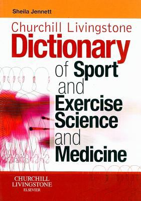 Churchill Livingstone's Dictionary of Sport and Exercise Science and Medicine